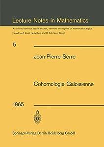 Cohomologie galoisienne: Cours au College de France, 1962 - 1963