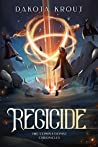 Regicide (The Completionist Chronicles, #2)