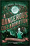 A Dangerous Collaboration (Veronica Speedwell, #4)