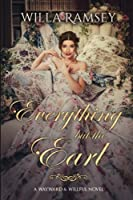 Everything But the Earl (Wayward & Willful) (Volume 1)