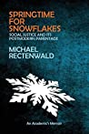 Springtime for Snowflakes: Social Justice and Its Postmodern Parentage