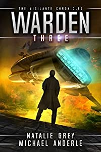 Warden: Age of Expansion (The Vigilante Chronicles, #3)