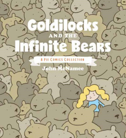 Goldilocks and the Infinite Bears: A Pie Comics Collection