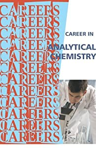 Career In Analytical Chemistry (Careers Ebooks)