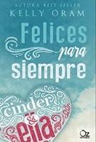 Felices para siempre (Cinder & Ella, #2)