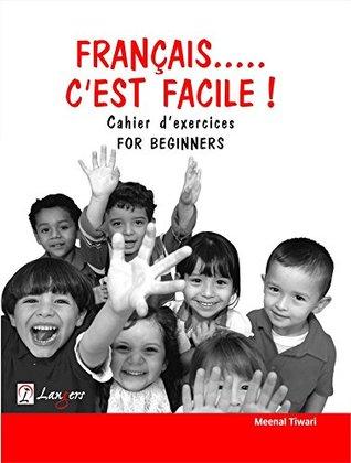 Français C'Est Facile ! Cahier D' Exercices