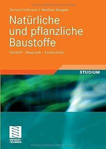 Natürliche und pflanzliche Baustoffe: Rohstoff - Bauphysik - Konstruktion