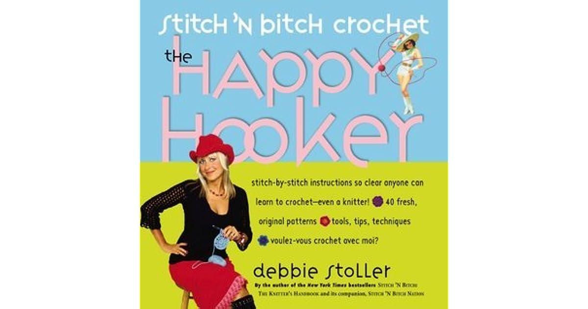 Stitch N Bitch Crochet The Happy Hooker By Debbie Stoller