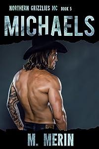 Michaels (Northern Grizzlies MC #5)