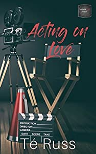 Acting on Love (Lessons in Love Book 2)