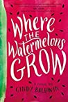 Book cover for Where the Watermelons Grow