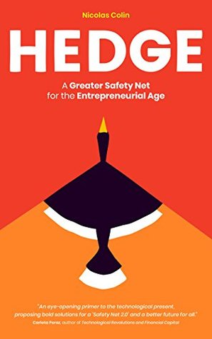 Hedge: A Greater Safety Net for the Entrepreneurial Age