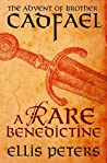 A Rare Benedictine: The Advent of Brother Cadfael (Chronicles of Brother Cadfael, #0.5)