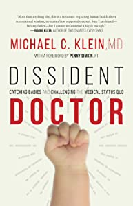 Dissident Doctor: Catching Babies and Challenging the Medical Status Quo