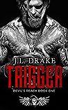 Trigger by J.L. Drake