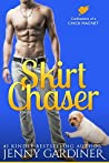 Skirt Chaser (Confessions of a Chick Magnet, #1)