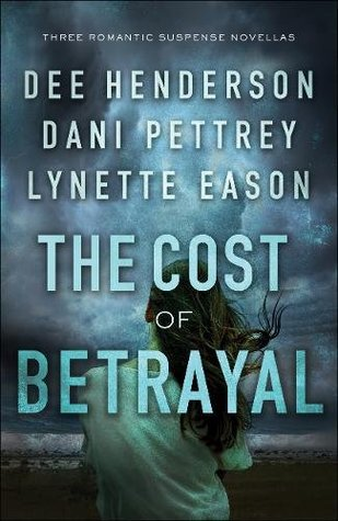 The Cost of Betrayal by Dee Henderson