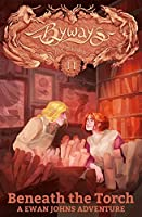 Beneath the Torch: A Ewan Johns Adventure (Byways Book 11)