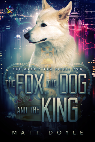 The Fox, the Dog, and the King (The Cassie Tam Files #2)