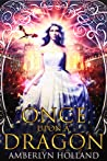 Once Upon a Dragon (Dragon Ever After, #2)