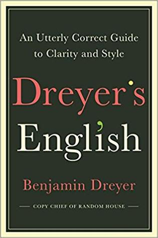 Cover of Dreyer's English: An Utterly Correct Guide to Clarity and Style from the Copy Chief of Random House – by Benjamin Dreyer
