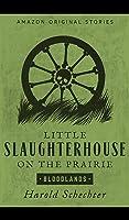 Little Slaughterhouse on the Prairie