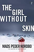 The Girl without Skin (Matthew Cave Thriller #1)