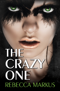 The Crazy One by Rebecca Markus