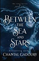 Between the Sea and Stars (Lena #1)