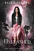 Unleashed (Dark Moon Shifters, #1)