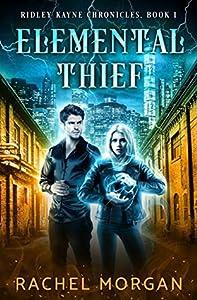 Elemental Thief (Ridley Kayne Chronicles #1)