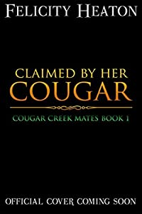 Claimed by her Cougar (Cougar Creek Mates #1)