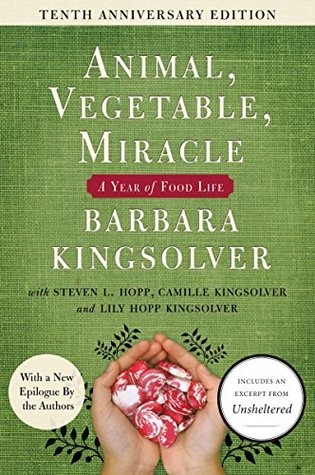 Animal, Vegetable, Miracle: A Year of Food Life by Barbara