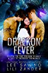 Draekon Fever; Exiled To The Prison Planet (Dragons In Exile, #6)