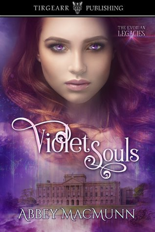 Violet Souls (The Evoxian Legacies: #1)