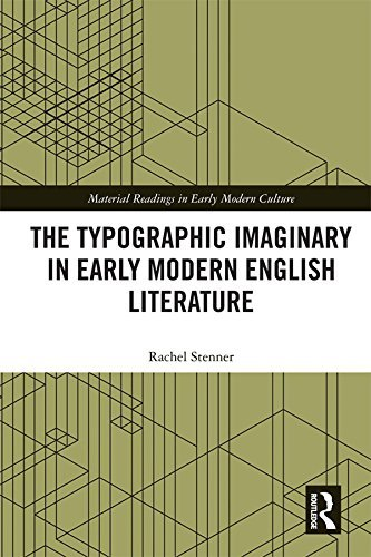 The Typographic Imaginary in Early Modern English Literature Rachel Stenner