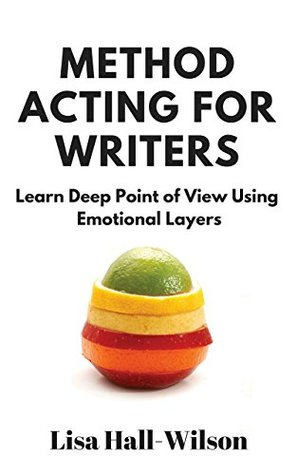 Method Acting For Writers by Lisa Hall-Wilson