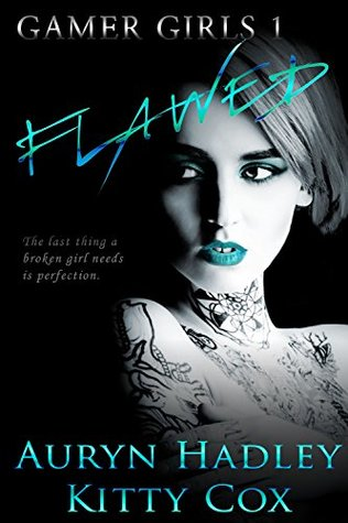 Flawed (Gamer Girls, #1)