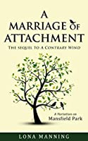 A Marriage of Attachment: a sequel to A Contrary Wind