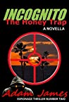 Incognito: The Honey Trap (Espionage Thriller #2)