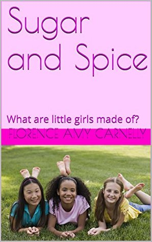 Sugar and Spice: What are little girls made of?