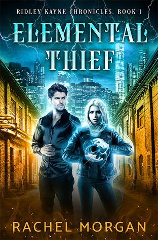 Elemental Thief (Ridley Kayne Chronicles, #1)