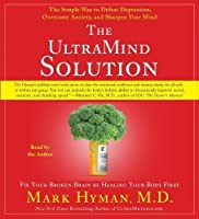 The UltraMind Solution: Fix Your Broken Brain by Healing Your Body First [Audio CD]