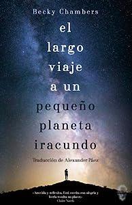 El largo viaje a un pequeño planeta iracundo (Wayfarers, #1)