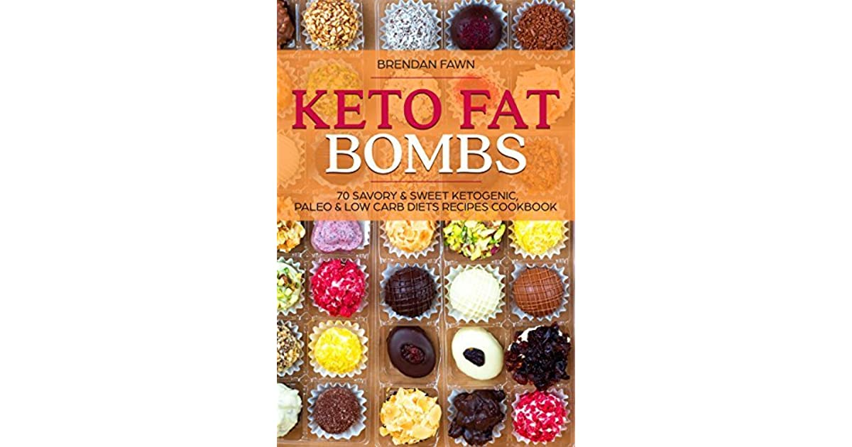 keto fat bombs sweet savory recipes for ketogenic paleo and lowcarb diets