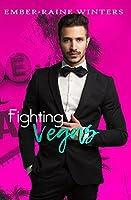 Fighting Vegas (Las Vegas Nights, #4)
