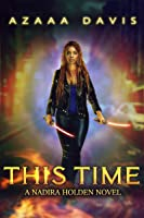 This Time (Nadira Holden, Demon Hunter #1)