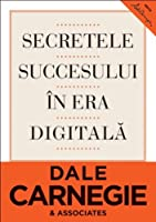 Secretele succesului in era digitala