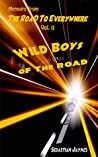 Memoirs From The Road To Everywhere Vol II: Wild Boys and Girls Of The Road