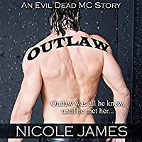Outlaw (Evil Dead MC, #1) by Nicole James